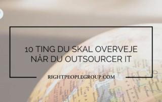 Outsorucing af IT -10 ting du skal overveje når du outsourcer it