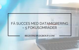 Fa succes med datamigrering 5 fokusomrader