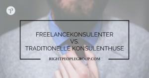 Freelancekonsulenter vs. traditionelle konsulenthuse
