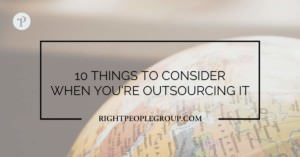 10 Things to Consider when You're Outsourcing IT
