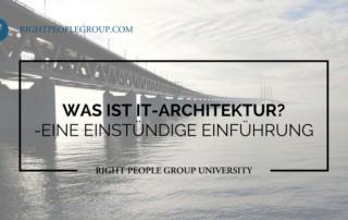 Was ist IT-Architektur?