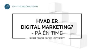 Hvad er Digital Markedsføring?