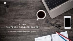 Gratis e-bog: Bliv en succesfuld IT-freelancer