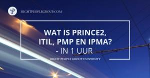 Wat is PRINCE2, ITIL, PMP en IPMA?