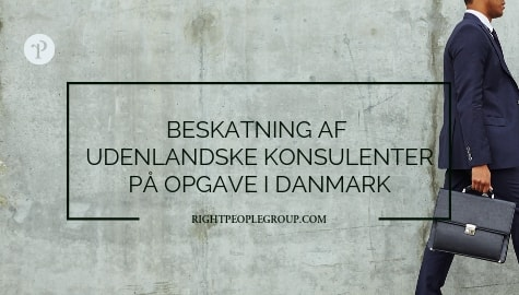 Beskatning af udenlandske konsulenter på opgave i Danmark