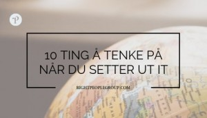 10 TING Å TENKE PÅ NÅR DU SETTER UT IT