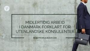 MIDLERTIDIG ARBEID I DANMARK FORKLART FOR UTENLANDSKE KONSULENTER