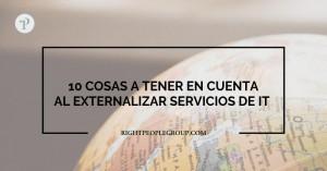 10 COSAS A TENER EN CUENTA AL EXTERNALIZAR SERVICIOS DE IT