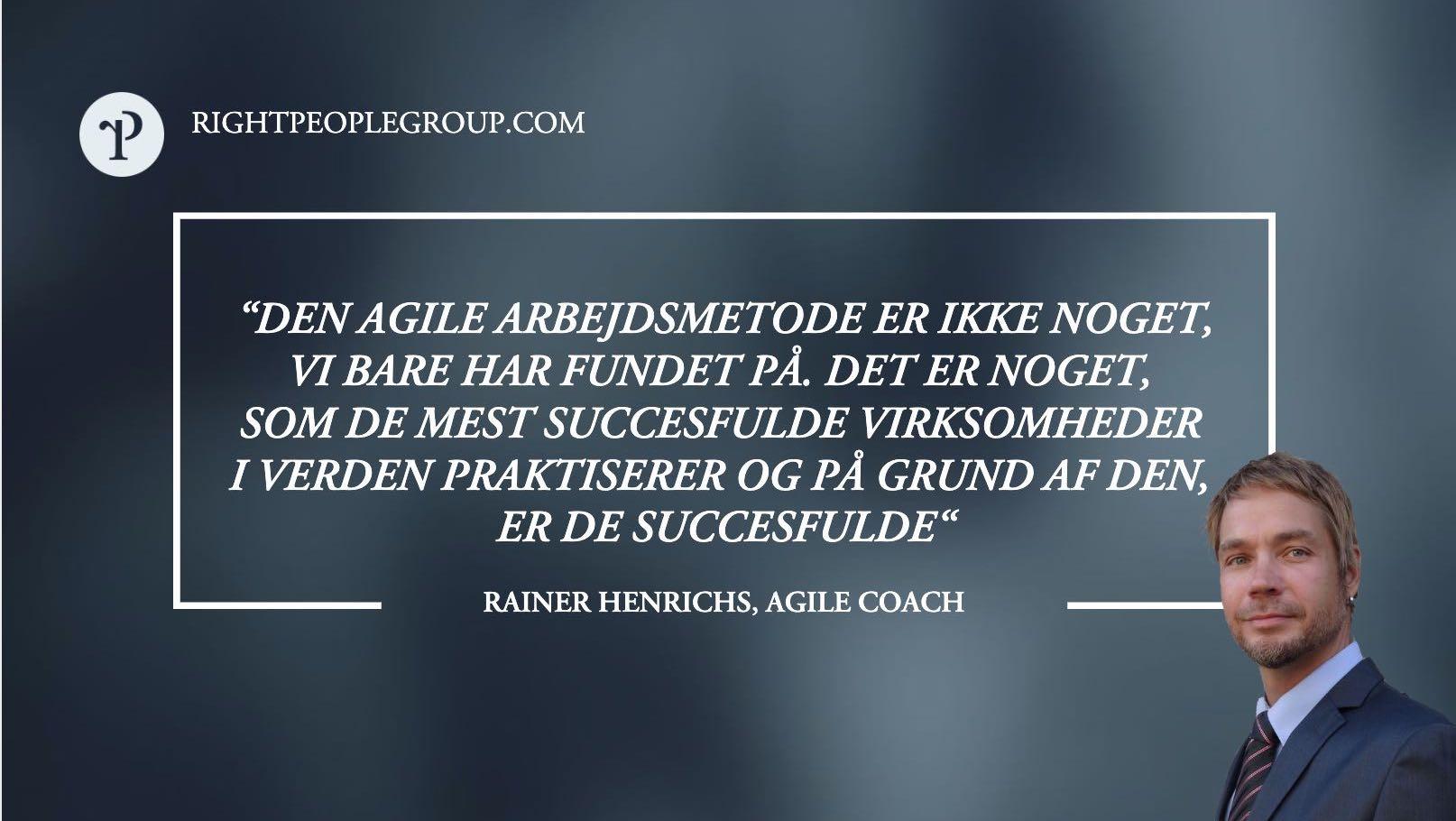 1df85884 Agile Coach, Rainer Henrichs – 12 spørgsmål til eksperten