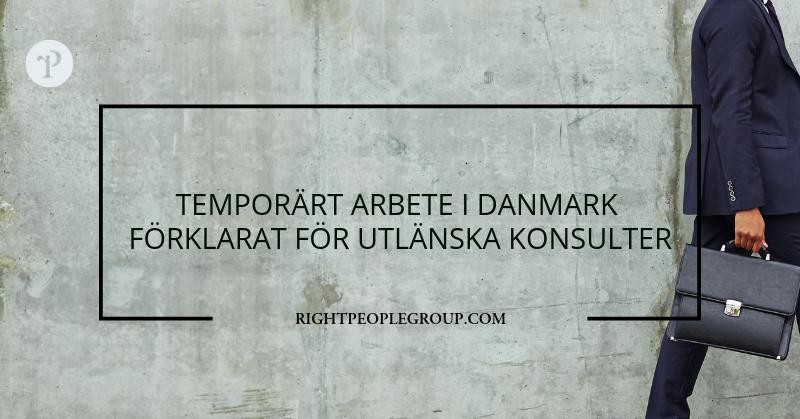Temporärt arbete i Danmark förklarat för utländska konsulter